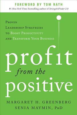 Profit from the Positive By Greenberg, Margaret/ Maymin, Senia