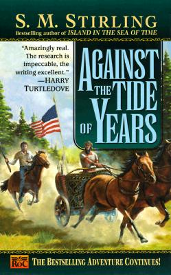 Against the Tide of Years By Stirling, S. M.