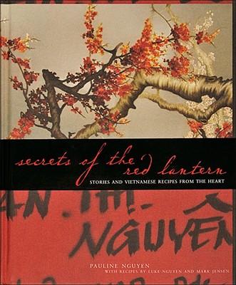 Secrets of the Red Lantern By Nguyen, Pauline/ Nguyen, Luke/ Jensen, Mark